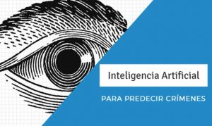 """Inteligencia Artificial China 730x436 1 300x179 - Un sistema de inteligencia artificial """"identifica las intenciones criminales"""" para evitar delitos"""