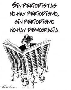 sin periodistas no hay periodismo sin periodismo no hay democracia 237x300 - El Periodista debe actuar como fiscal,no como juez, con apego a la verdad y sin matrícula partidista.