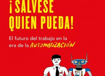 """salvese quien pueda portada high 360x260 - Andrés Oppenheimer: """"Soy tecnopesimista en el corto plazo y tecnooptimista en el largo"""""""