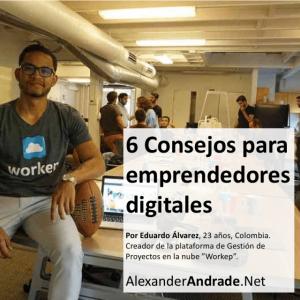 6 consejos para emprendedores digitales portada 300x300 - Este colombiano tiene 23 años y su empresa factura miles de dólares