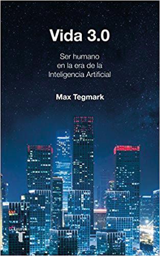 vida 3 - Vida 3.0:Ser Humano en la Era de la Inteligencia Artificial
