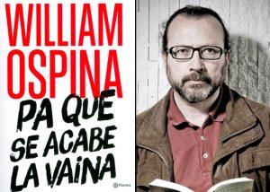 """william ospina libro vaina 300x214 - """"La Salud es prevenir la enfermedad antes que tener que dedicar todos los esfuerzos a curarla"""": William Ospina"""